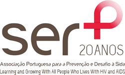 SER+ Associação Portuguesa para a Prevenção e Desafio à SIDA - 20 Anos - Learning and Growing With All People Who Lives With HIV and AIDS